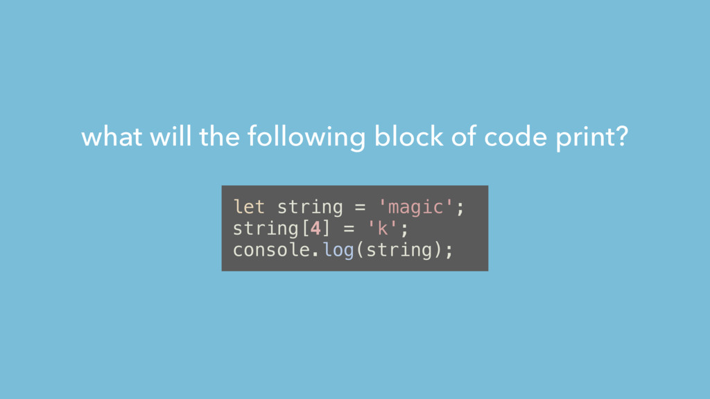 what will the following block of code print? le...