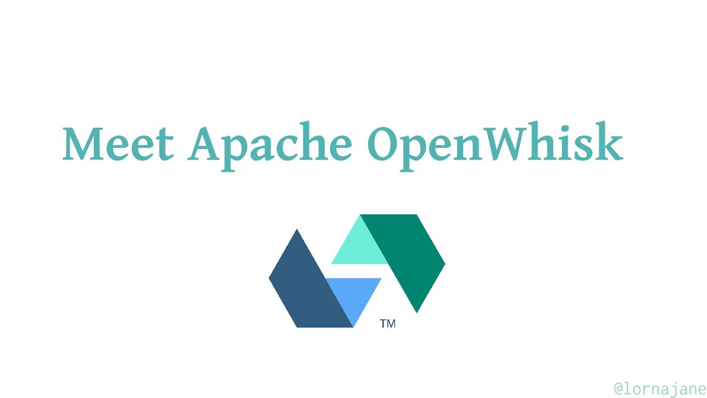 Meet Apache OpenWhisk @lornajane