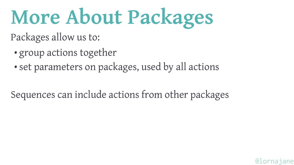 More About Packages Packages allow us to: • gro...