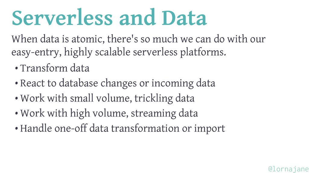 Serverless and Data When data is atomic, there'...