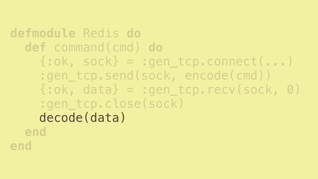 defmodule Redis do def command(cmd) do {:ok, so...
