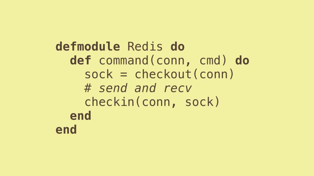 defmodule Redis do def command(conn, cmd) do so...