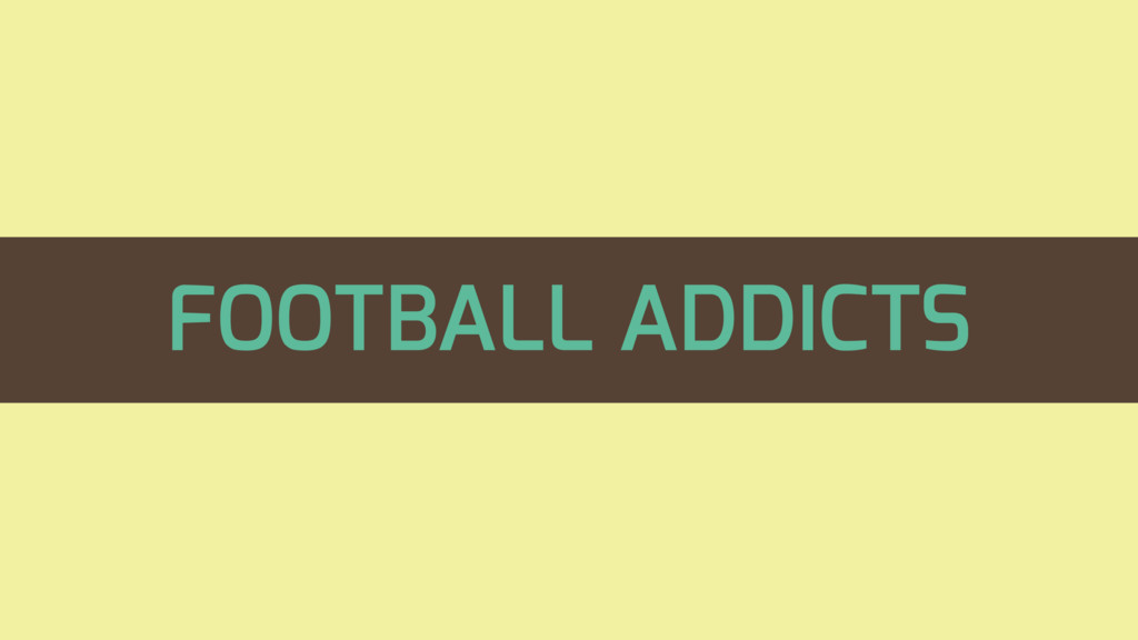 FOOTBALL ADDICTS
