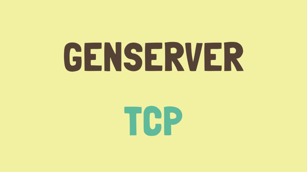 GENSERVER TCP