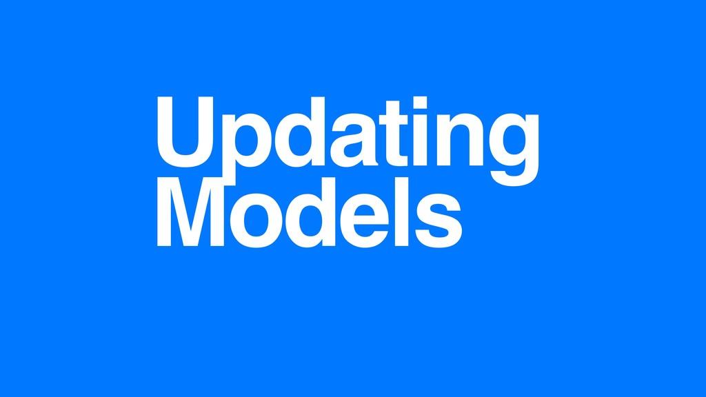 Updating Models