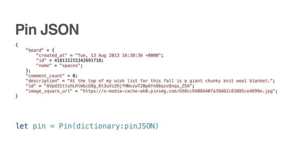 """let pin = Pin(dictionary:pinJSON) { """"board"""" = {..."""