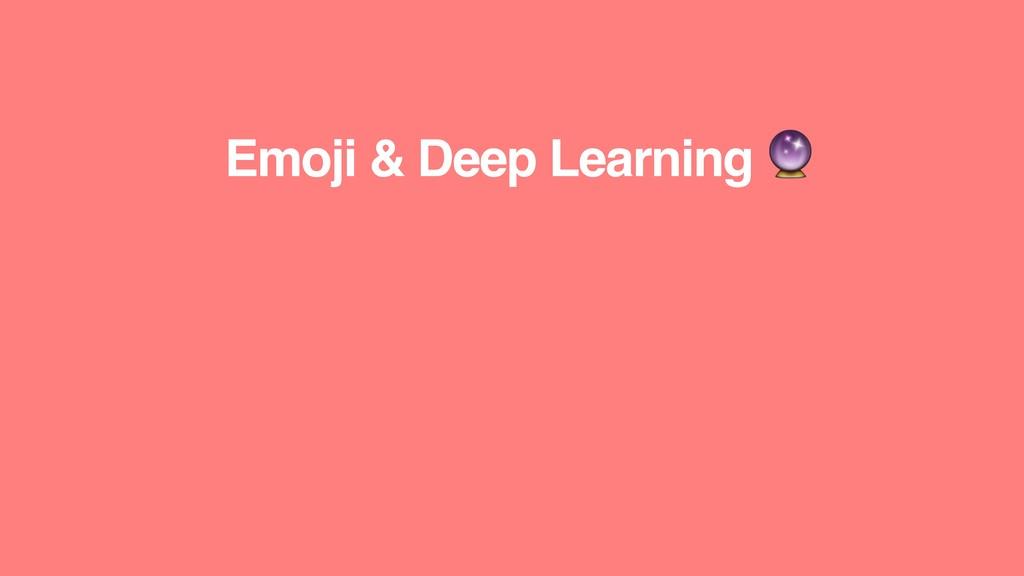 Emoji & Deep Learning !