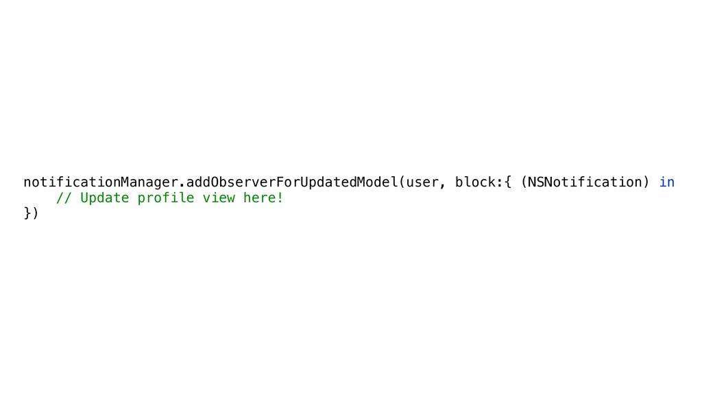 notificationManager.addObserverForUpdatedModel(...