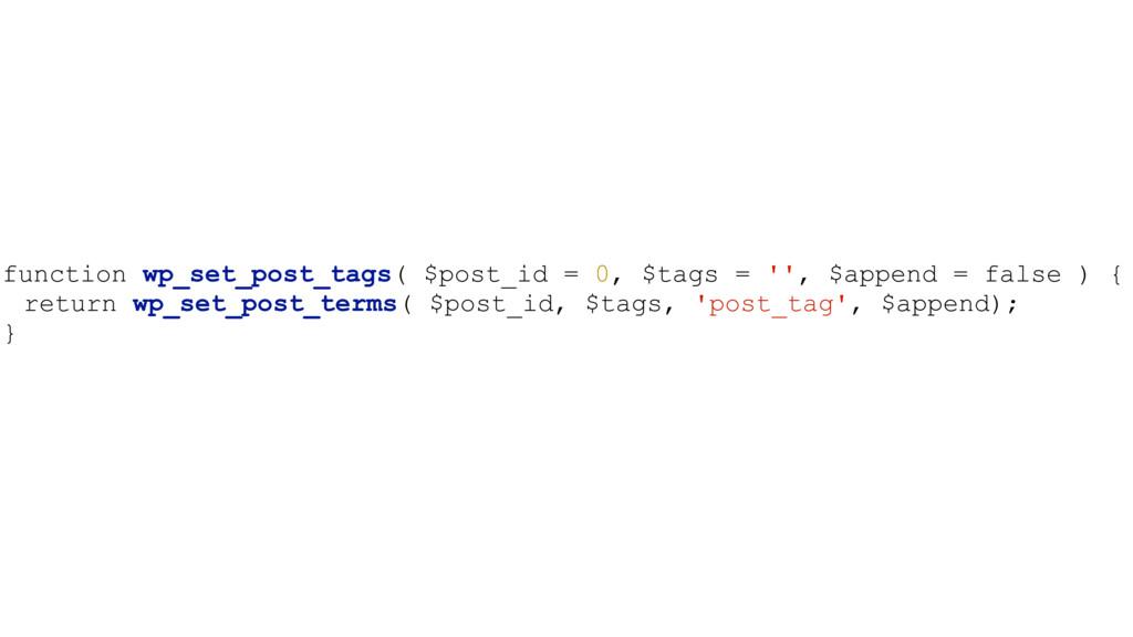 function wp_set_post_tags( $post_id = 0, $tags ...