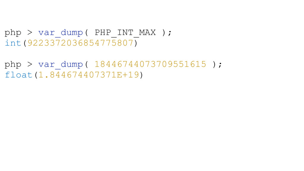 php > var_dump( PHP_INT_MAX ); int(922337203685...