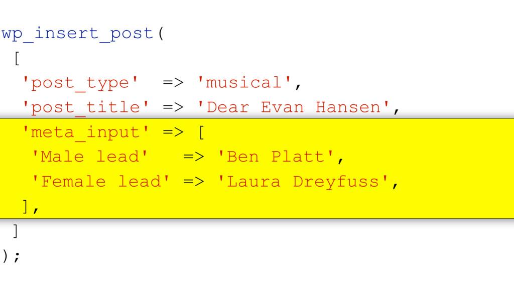 wp_insert_post( [ 'post_type' => 'musical', 'po...