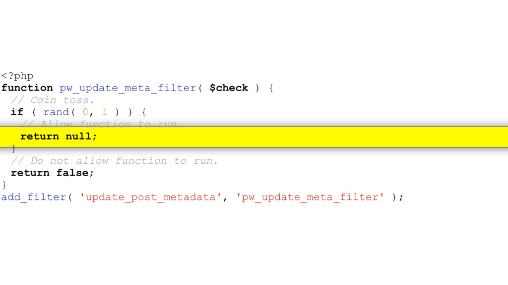 <?php function pw_update_meta_filter( $check ) ...