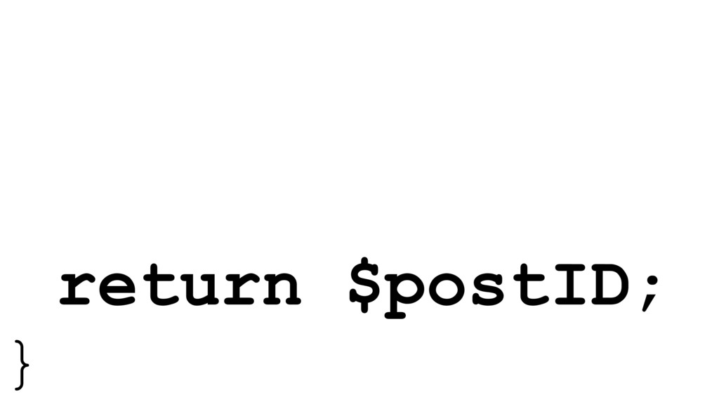 return $postID; }