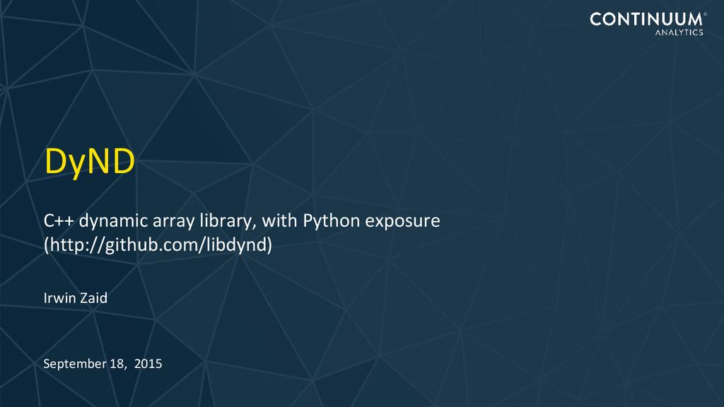 DyND C++ dynamic array library, with Python exp...