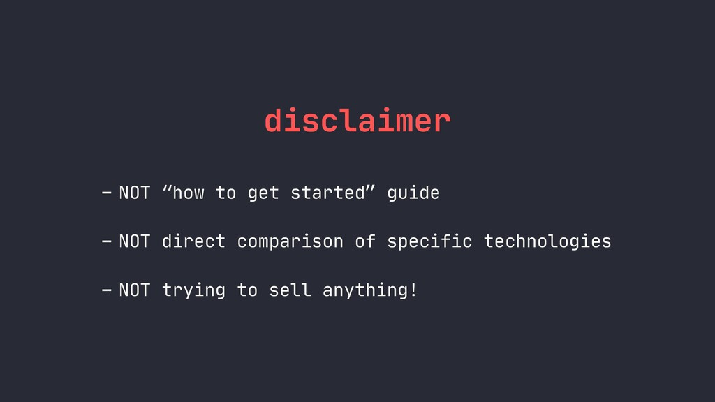 "disclaimer - NOT ""how to get started"" guide - N..."
