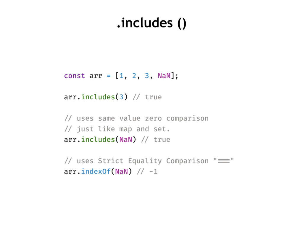 .includes () const arr = [1, 2, 3, NaN]; arr.in...