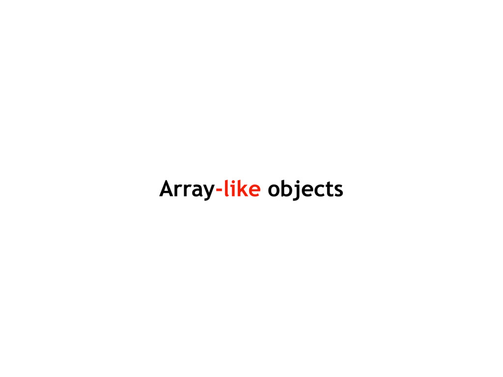 Array-like objects