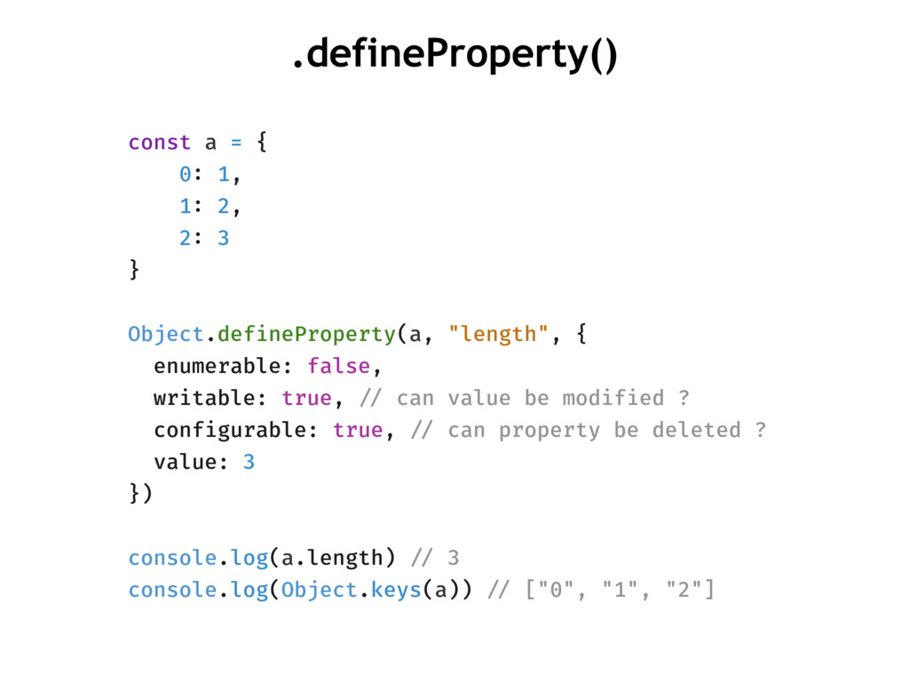 .defineProperty() const a = { 0: 1, 1: 2, 2: 3 ...
