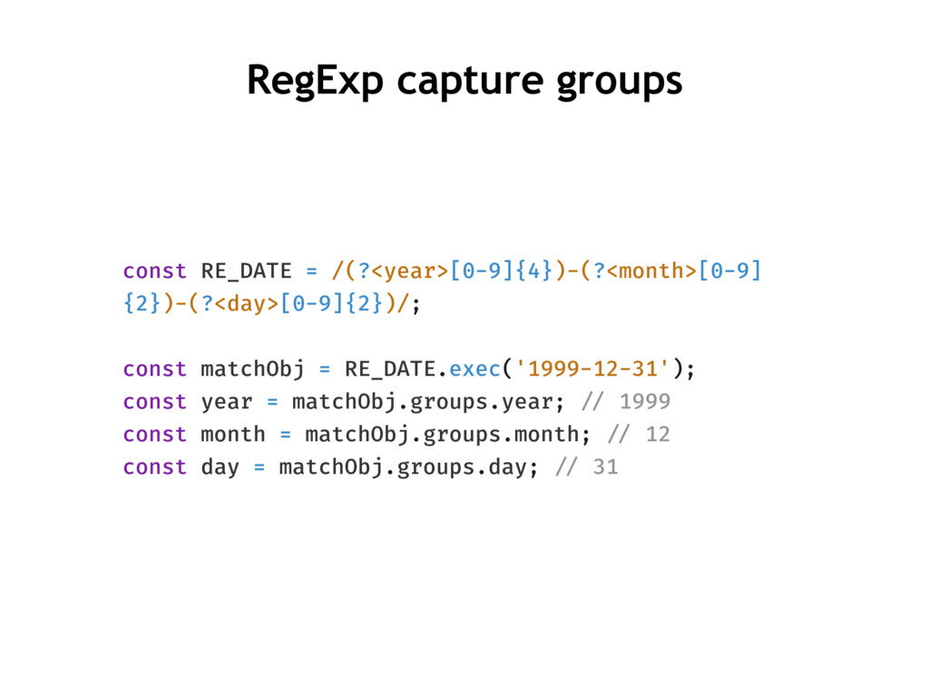 RegExp capture groups const RE_DATE = /(?<year>...