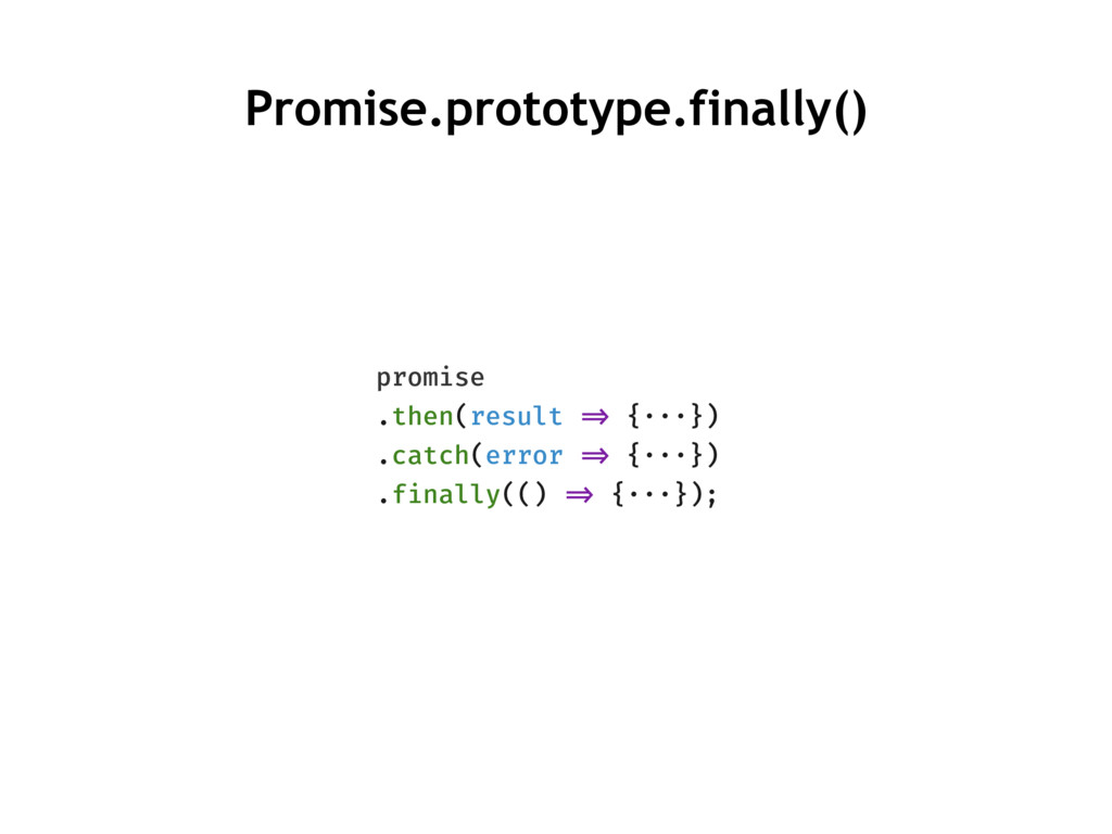 promise .then(result !=> {···}) .catch(error !=...