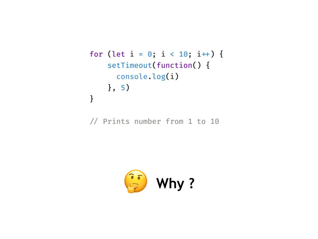for (let i = 0; i < 10; i!++) { setTimeout(func...