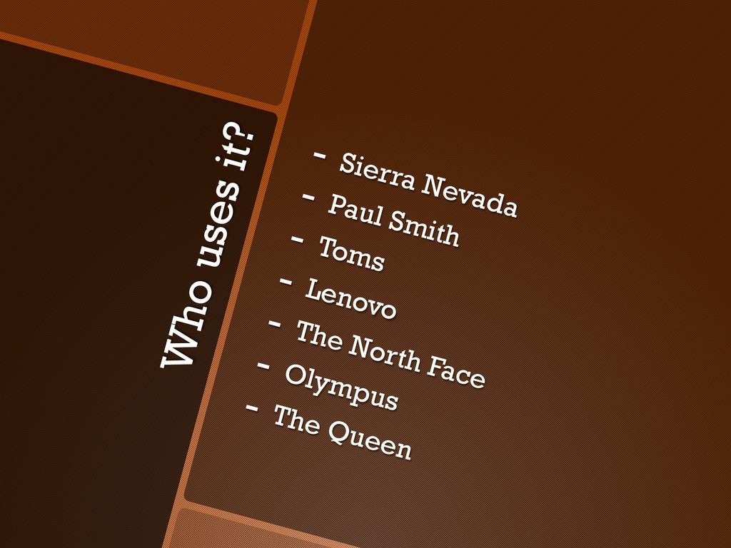 Who uses it? - Sierra Nevada - Paul Smith - ...