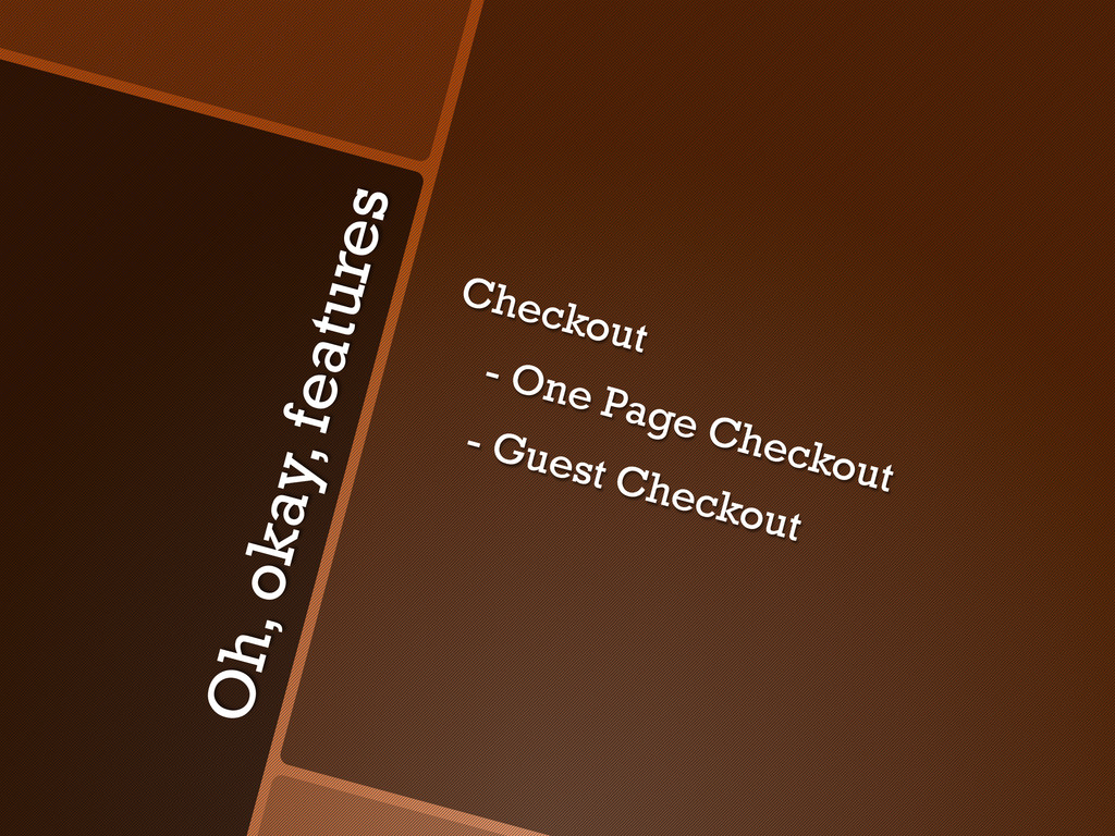 Oh, okay, features Checkout - One Page Checkout...