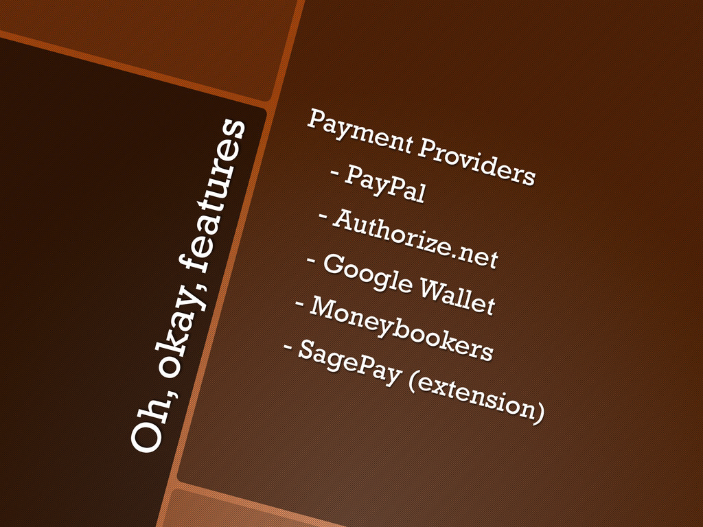 Oh, okay, features Payment Providers - PayPal -...