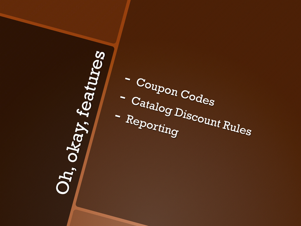 Oh, okay, features -  Coupon Codes -  Catalog D...