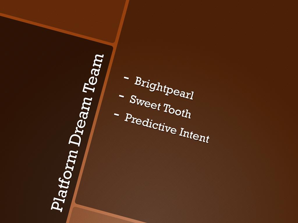 Platform Dream Team - Brightpearl - Sweet Too...