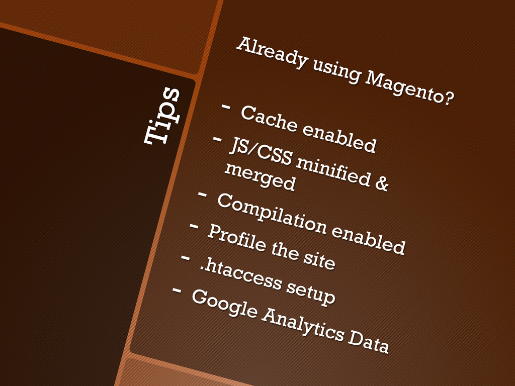 Tips Already using Magento? -  Cache enabled - ...