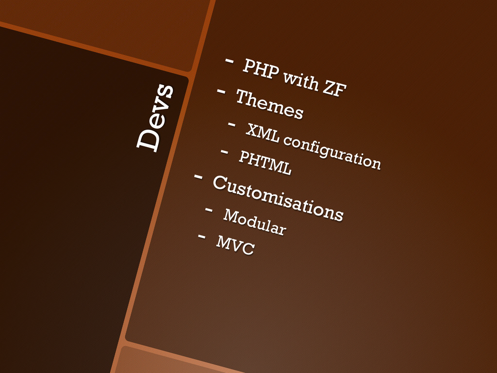 Devs -  PHP with ZF -  Themes -  XML configurat...