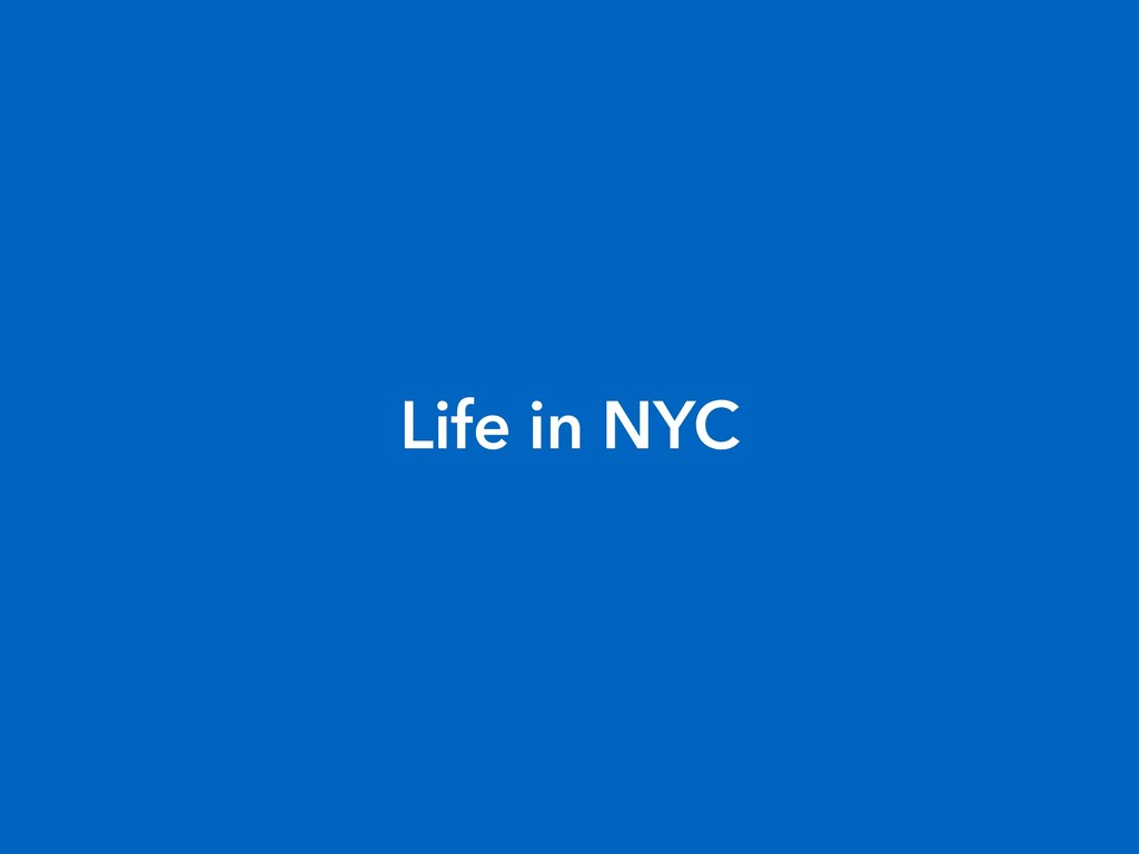 Life in NYC