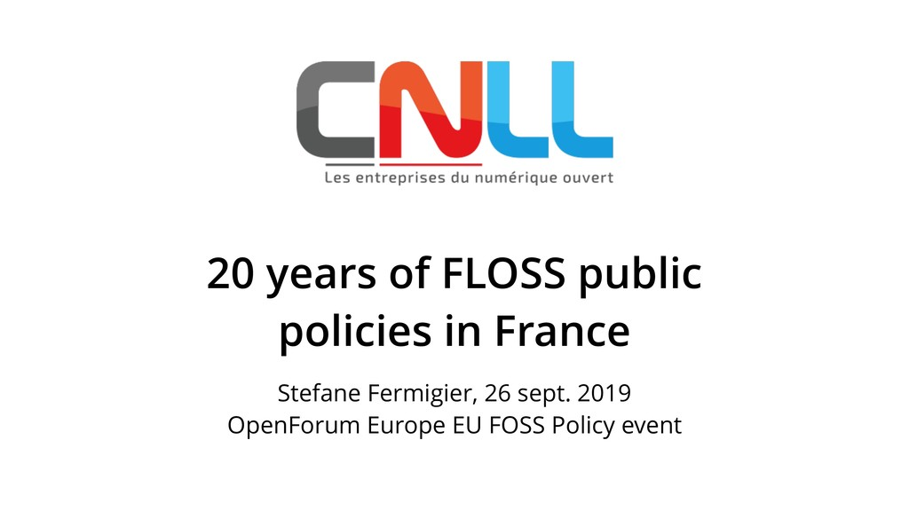 20 years of FLOSS public policies in France Ste...