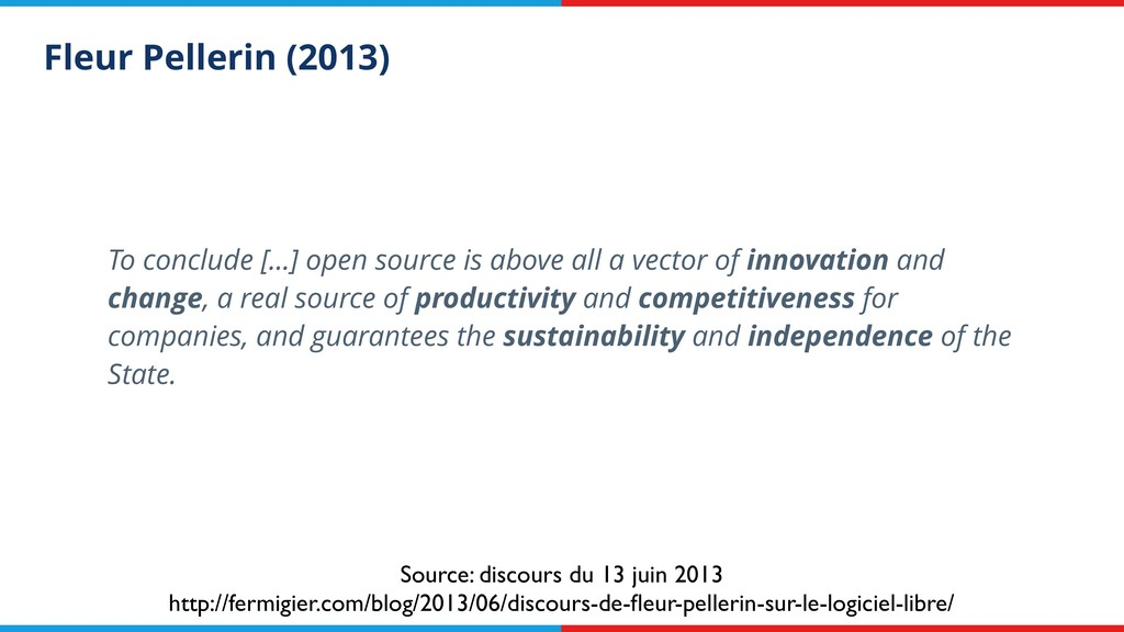 Fleur Pellerin (2013) To conclude […] open sour...