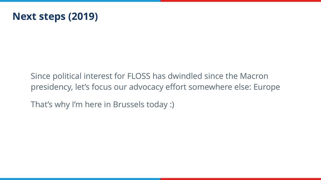 Next steps (2019) Since political interest for ...
