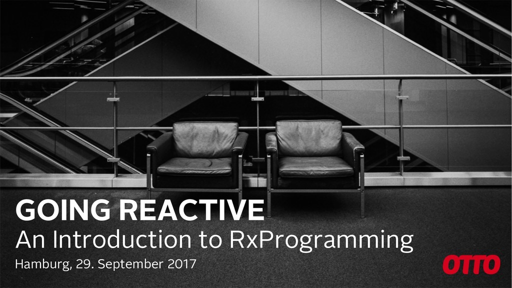 GOING REACTIVE An Introduction to RxProgramming...