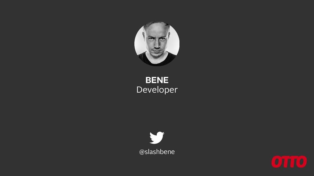 BENE Developer @slashbene