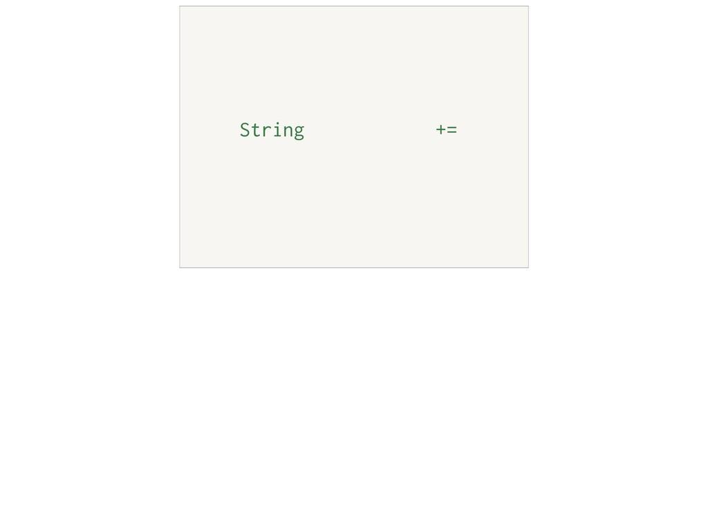 String +=