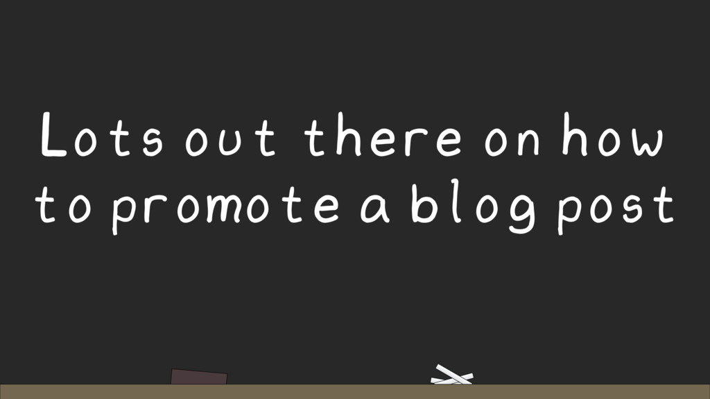 Lots out there on how to promote a blog post