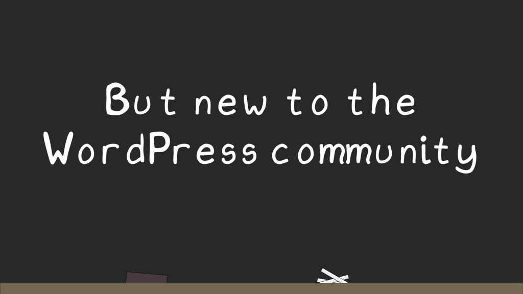 But new to the WordPress community