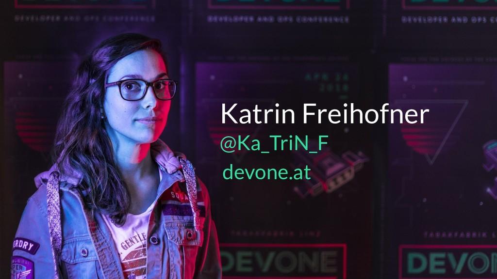 Slide about us Katrin Freihofner @Ka_TriN_F de...