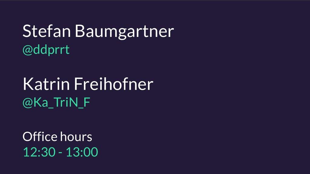 Katrin Freihofner @Ka_TriN_F Stefan Baumgartne...