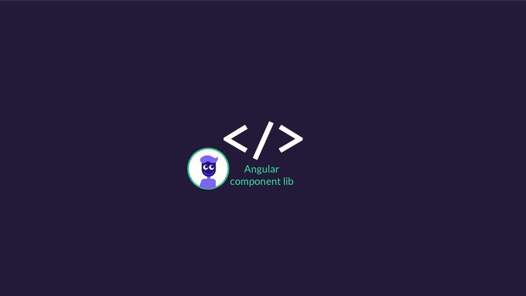 Angular component lib