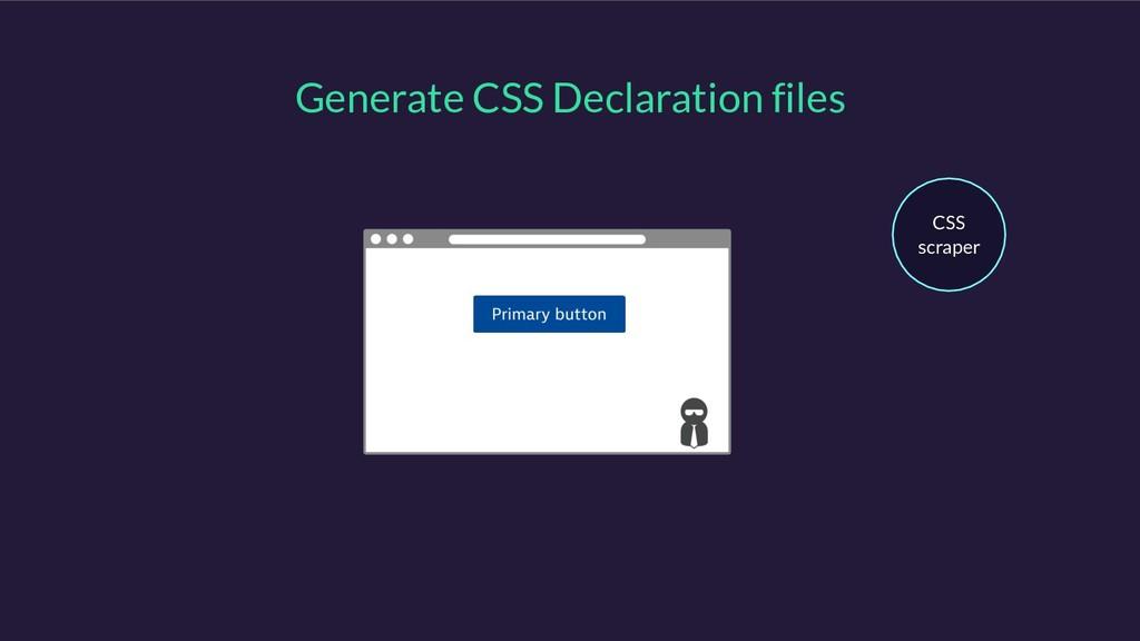 Generate CSS Declaration files CSS scraper