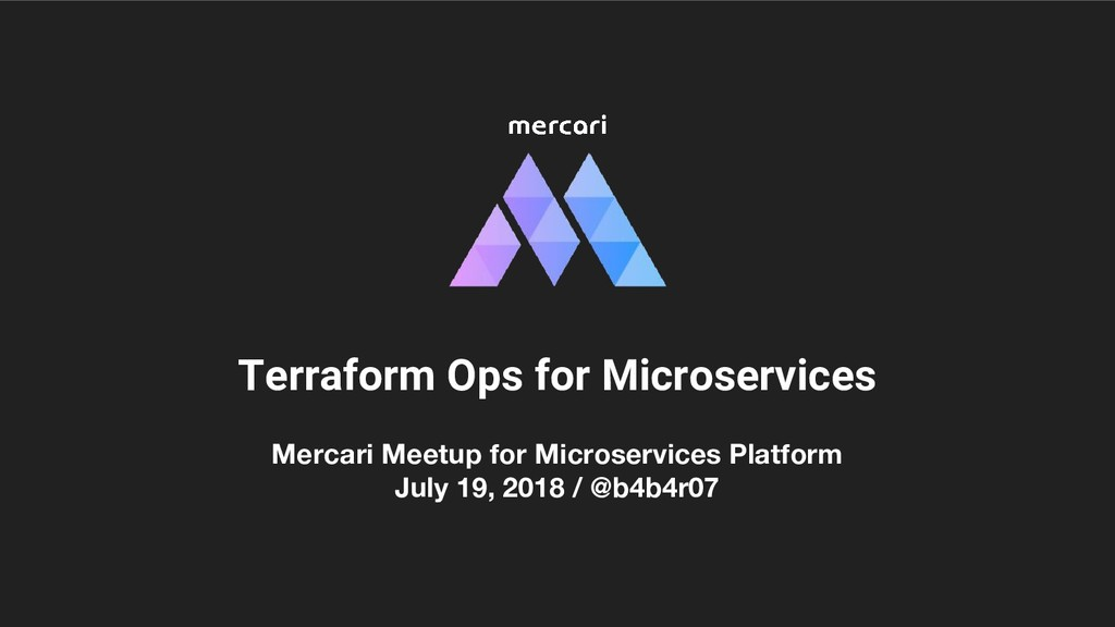 Mercari Meetup for Microservices Platform July ...