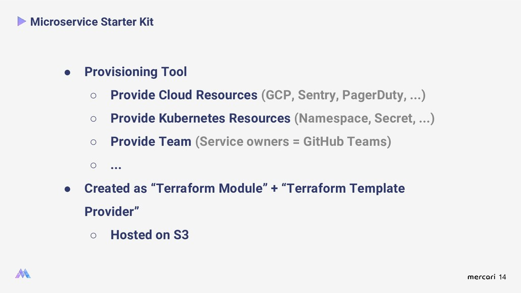 14 ● Provisioning Tool ○ Provide Cloud Resource...