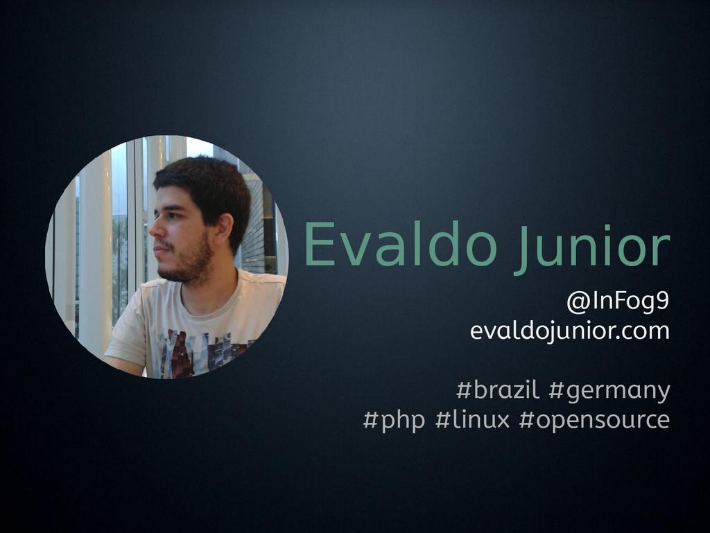 Evaldo Junior @InFog9 evaldojunior.com #brazil ...
