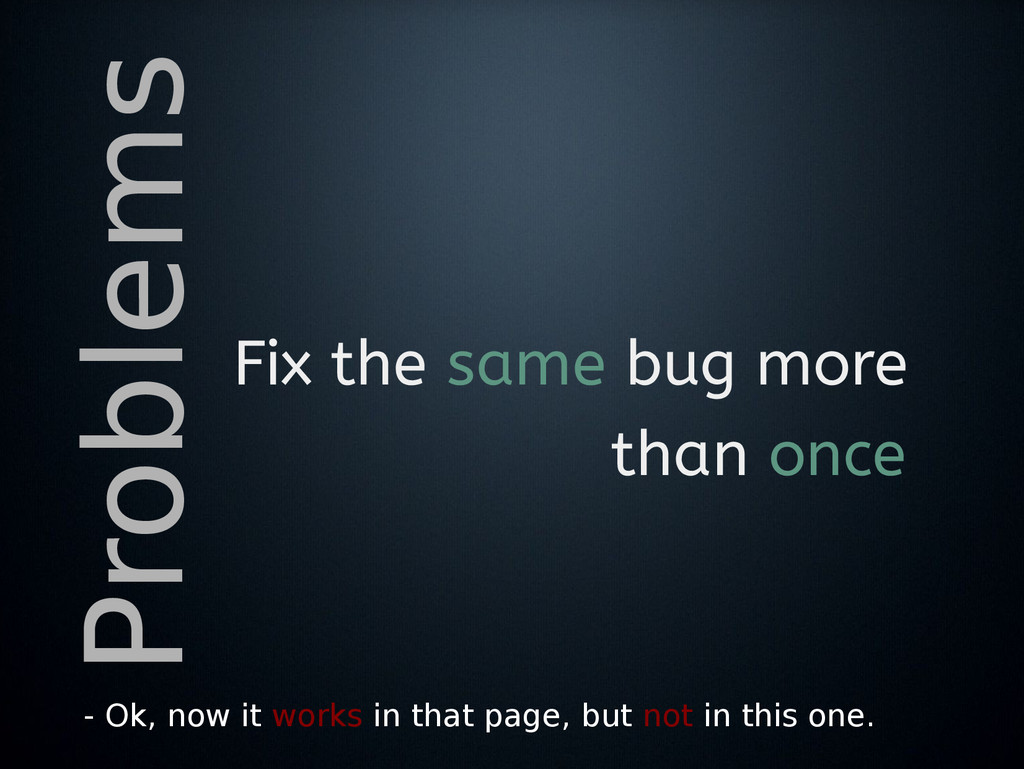 Problems Fix the same bug more than once - Ok, ...