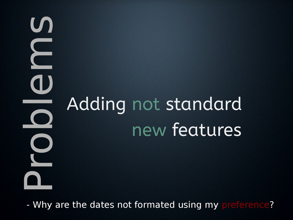 Problems Adding not standard new features - Why...